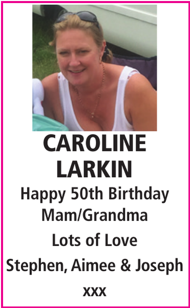 CAROLINE LARKIN : Birthday